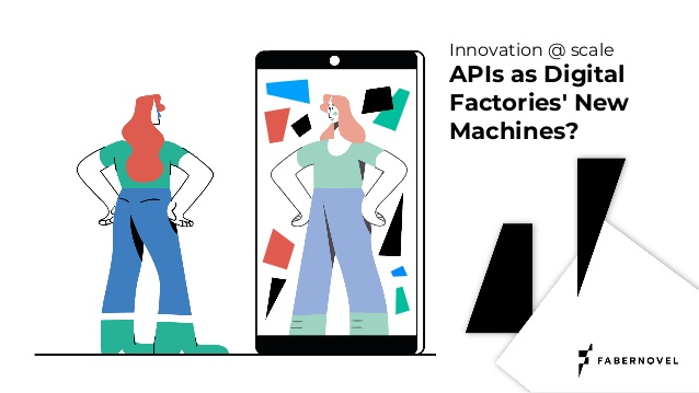 apidays-paris-2019-innovation-scale-apis-as-digital-factories-new-machines-by-cyril-vart-fabernovel-1-638